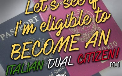 The Italian American Podcast – Episode 185: Let's See If I am Eligible for Italian Citizenship
